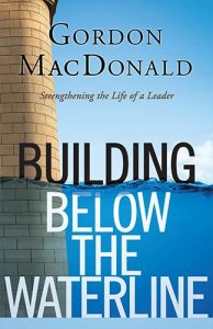 Building Below The Waterline Strengthening The Life Of A Leader